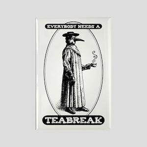 Everyone Needs Teabreaks Rectangle Magnet