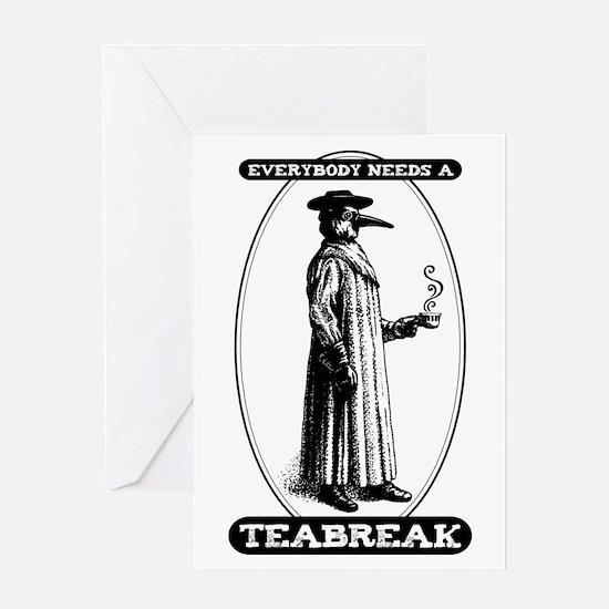 Everyone Needs Teabreaks Greeting Card