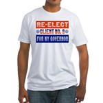Re-Elect Client No. 9 Fitted T-Shirt