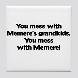 Don't Mess with Memere's Grandkids! Tile Coaster