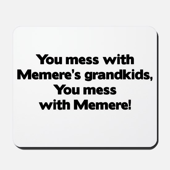 Don't Mess with Memere's Grandkids! Mousepad