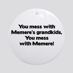 Don't Mess with Memere's Grandkids! Ornament (Roun