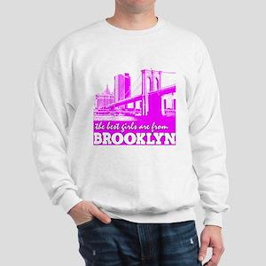 The Best Girls are from Brooklyn Sweatshirt