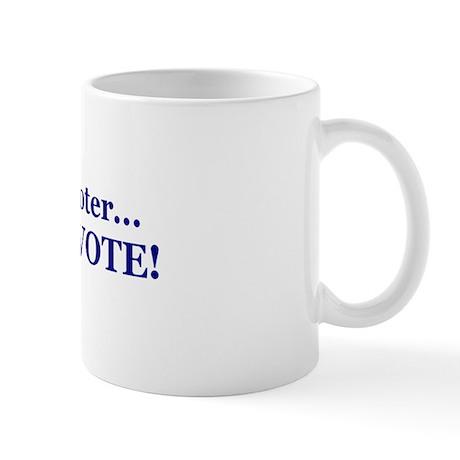And I Vote! 2 Mug