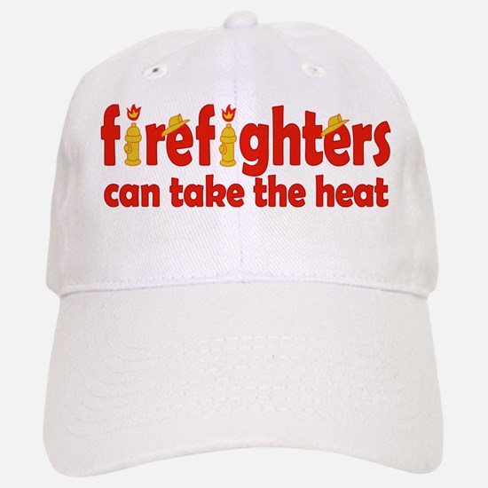 Firefighters Can Take the Heat Baseball Baseball Cap