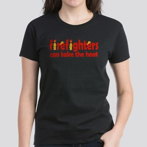 Firefighters Can Take the Heat Women's Dark T-Shir