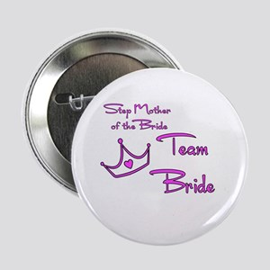 """Step Mother of the Bride 2.25"""" Button"""