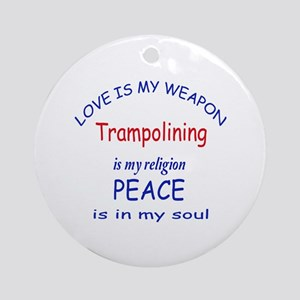 Trampolining is my Religion Round Ornament