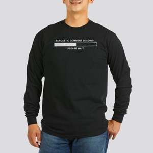 Sarcastic Comment Loading Long Sleeve Dark T-Shirt