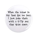 """Voices in my Head 3.5"""" Button"""