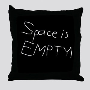 Space is empty Throw Pillow