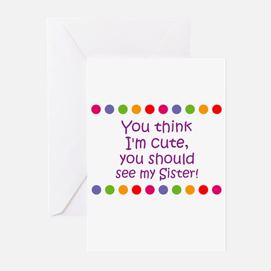 You think I'm cute, you shoul Greeting Cards (Pk o