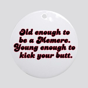 Young Enough Memere Ornament (Round)