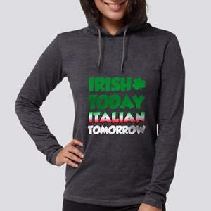 Irish Today Italian Tomorrow Long Sleeve T-Shirt