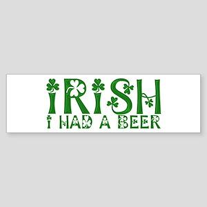 IRISH I HAD A BEER Bumper Sticker