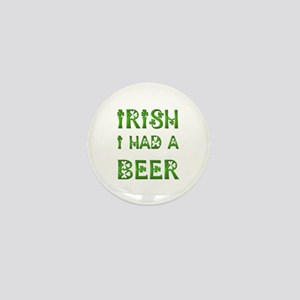 IRISH I HAD A BEER Mini Button