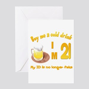 Buy me a cold drink I'm 21 Greeting Card
