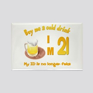 Buy me a cold drink I'm 21 Rectangle Magnet