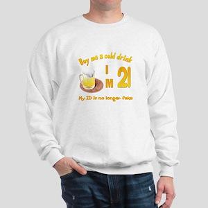 Buy me a cold drink I'm 21 Sweatshirt