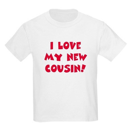 Love my new cousin Kids Light T-Shirt
