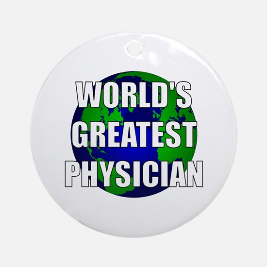 World's Greatest Physician Ornament (Round)