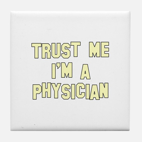 Trust Me I'm a Physician Tile Coaster