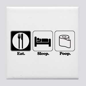 Eat. Sleep. Poop. Tile Coaster