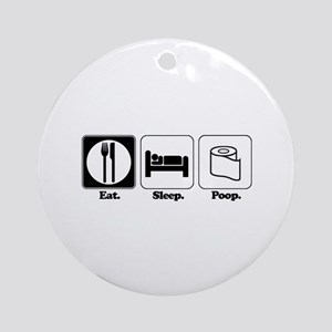 Eat. Sleep. Poop. Ornament (Round)
