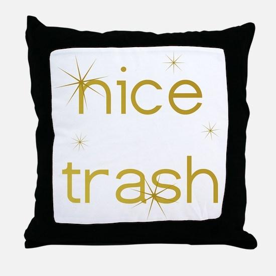 Nice Trash Throw Pillow