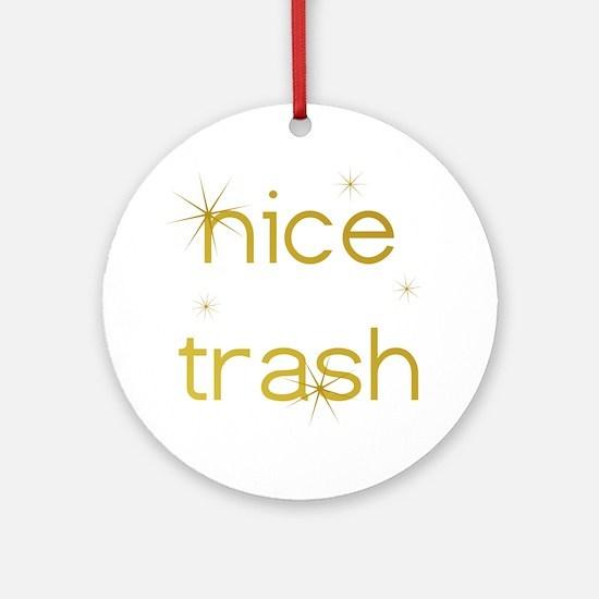 Nice Trash Ornament (Round)
