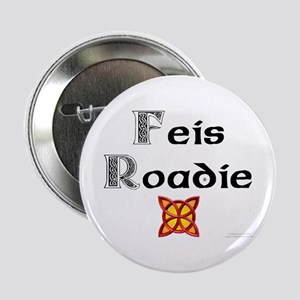 "Feis Roadie - 2.25"" Button"