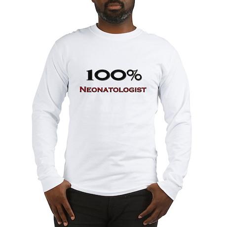 100 Percent Neonatologist Long Sleeve T-Shirt