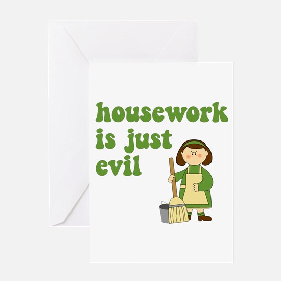 Housework is Evil Greeting Card