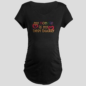 Nonnie is My Best Buddy Maternity Dark T-Shirt