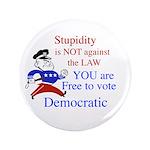 "Stupid Democrats 3.5"" Button"