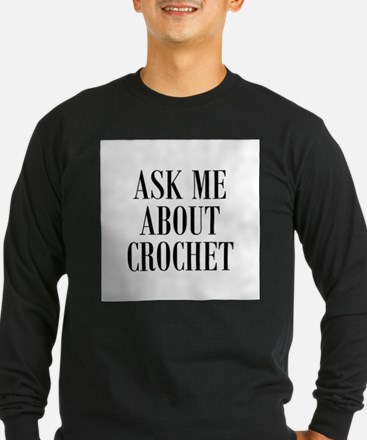 Ask Me About Crochet T