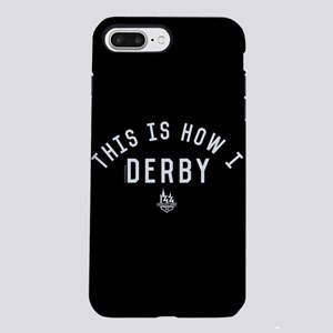 This is How I Derby iPhone 8/7 Plus Tough Case