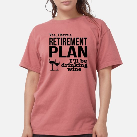 Drink Wine Retirement Plan T-Shirt