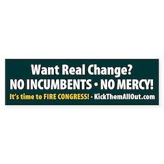 Green - No Incumbents - No Mercy Bumper Bumper Sticker