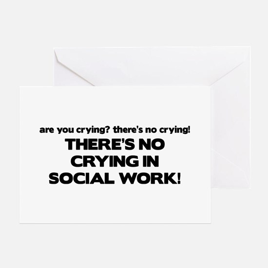 There's No Crying in Social Work Greeting Cards