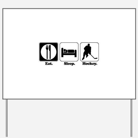 Eat. Sleep. Hockey. Yard Sign