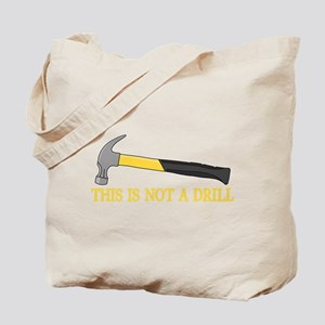 This is Not a Drill Tote Bag