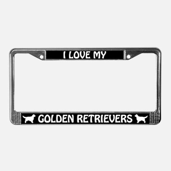 I Love My Golden Retrievers (PLURAL) License Frame
