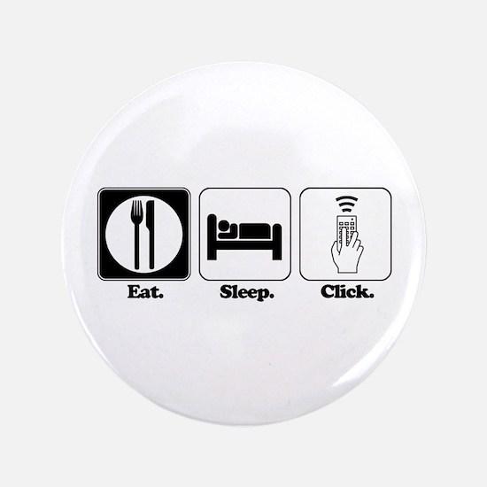 "Eat. SLeep. CLick. (Remote Control) 3.5"" Button (1"