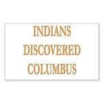 Indians Discovered Columbus Rectangle Sticker 50