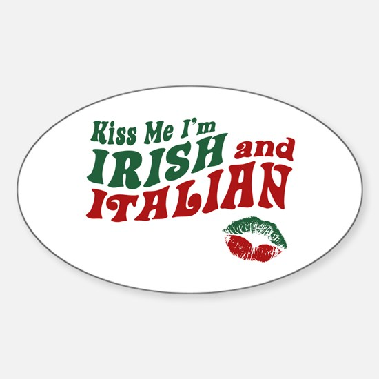 Kiss Me I'm Irish and Italian Oval Decal