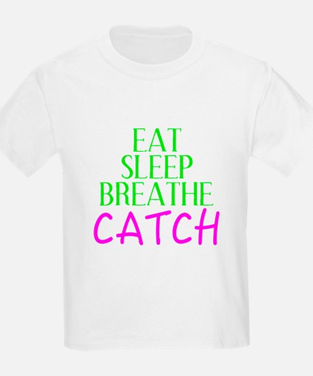 Eat Sleep Breathe Catch T-Shirt