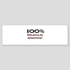 100 Percent Molecular Geneticist Bumper Sticker