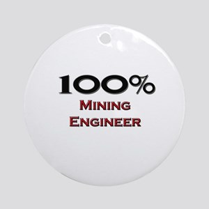 100 Percent Mining Engineer Ornament (Round)