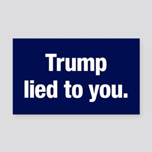 Trump Lied To You Rectangle Car Magnet